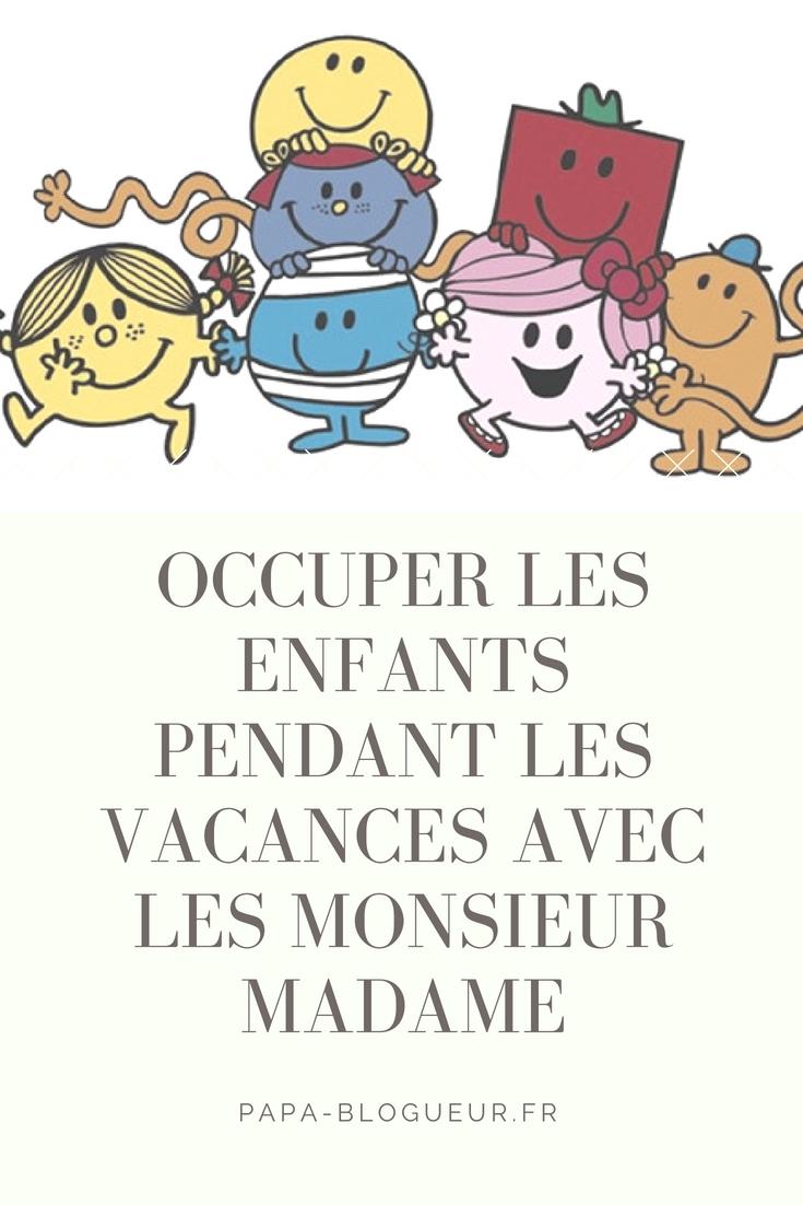 Occuper Les Enfants Pendant Les Vacances Semaine 3 Les Monsieur