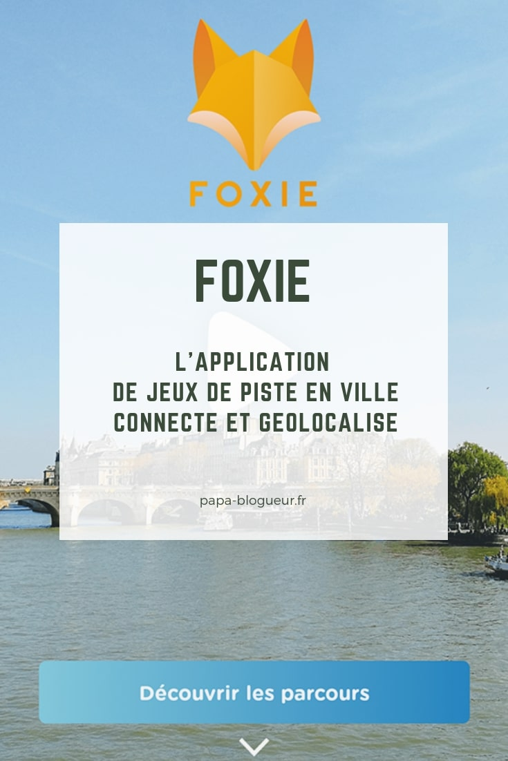 FOXIE : L'APPLICATION DE JEUX DE PISTE EN VILLE CONNECTE ET GEOLOCALISE